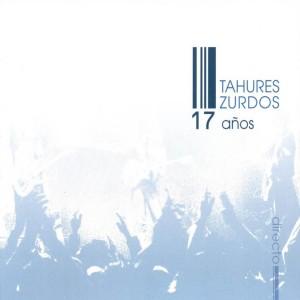 Carátula de 'Tahúres Zurdos - 17 años'